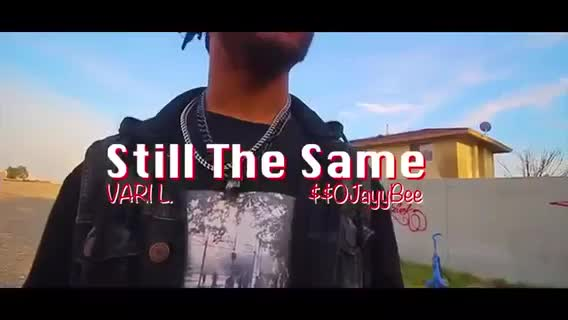 'Vari L. FT. SSOJayyBee-Still The Same